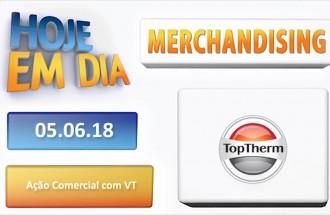 Hoje em Dia - Top Therm - Ação Comercial com VT - 0506